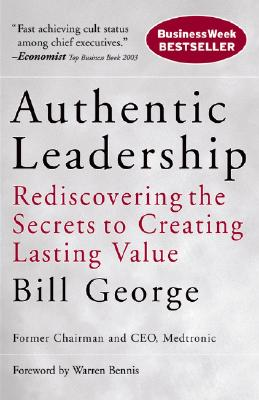 Authentic Leadership By George, Bill/ Bennis, Warren G. (FRW)