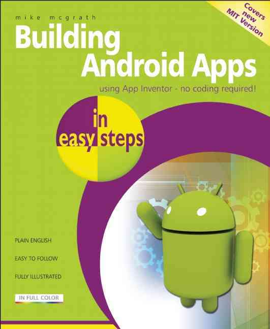 Building Android Apps in Easy Steps By McGrath, Mike